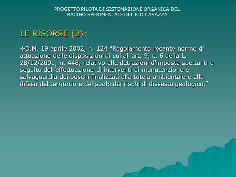 PROGETTO PILOTA DI SISTEMAZIONE ORGANICA DEL BACINO SPERIMENTALE DEL RIO CASAZZA LE RISORSE (2): D.M.