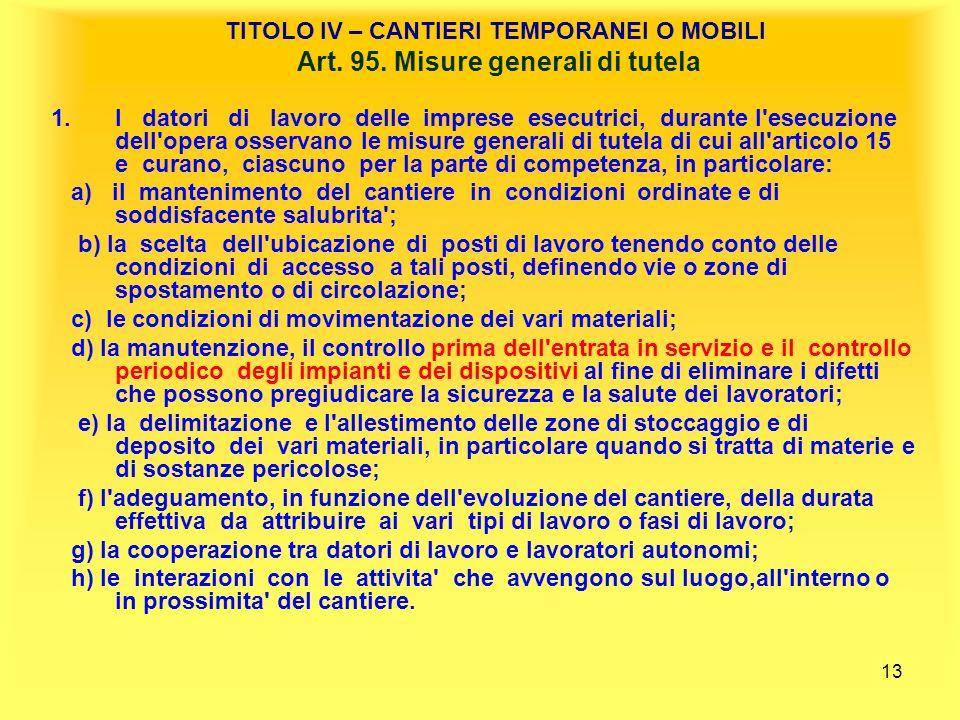 13 TITOLO IV – CANTIERI TEMPORANEI O MOBILI Art.95.