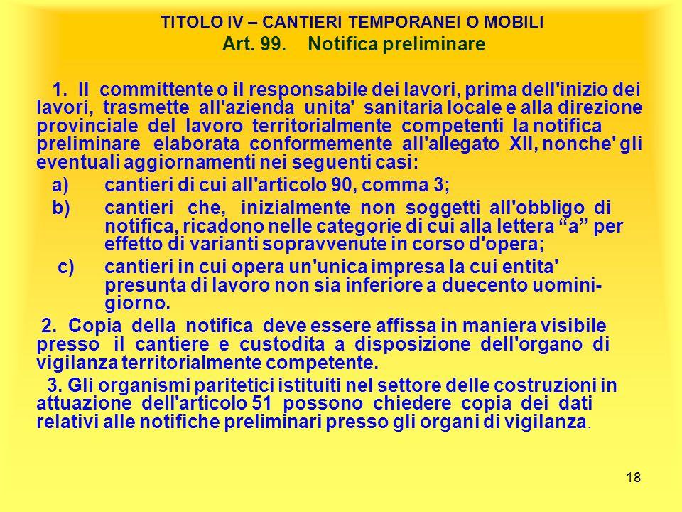 18 TITOLO IV – CANTIERI TEMPORANEI O MOBILI Art.99.