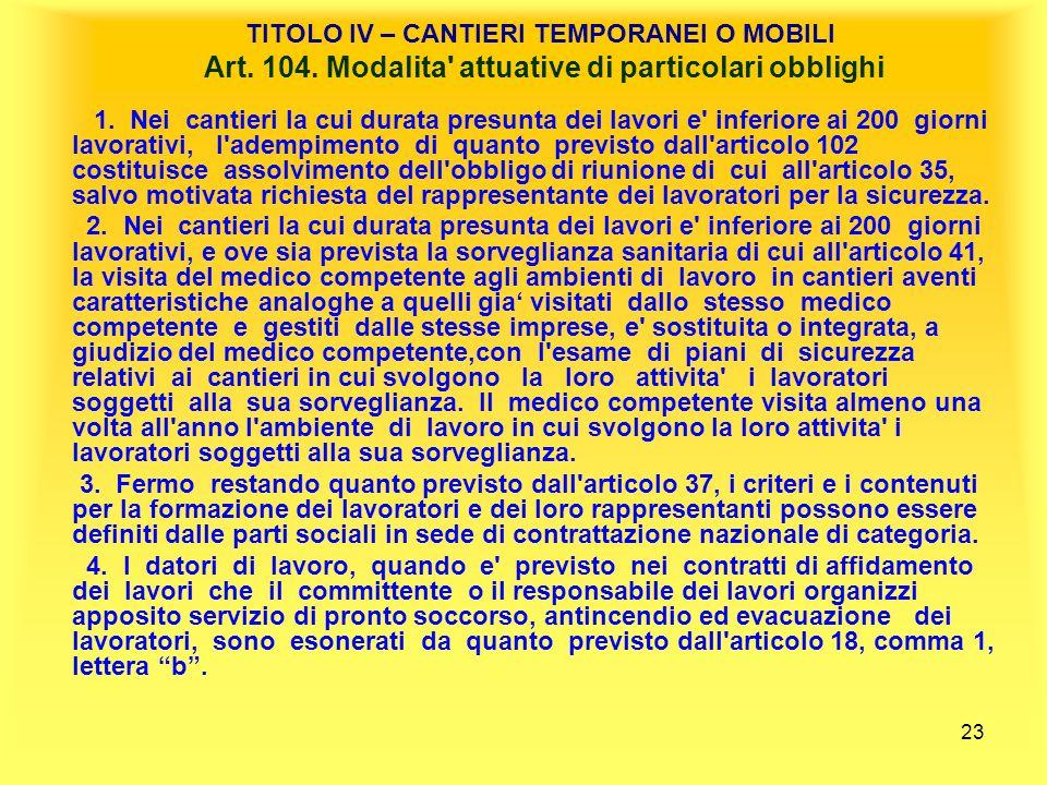 23 TITOLO IV – CANTIERI TEMPORANEI O MOBILI Art.104.