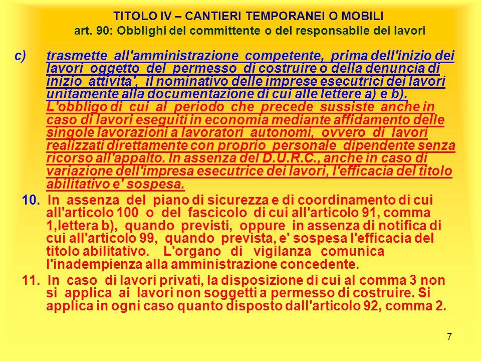 8 TITOLO IV – CANTIERI TEMPORANEI O MOBILI Art.91.