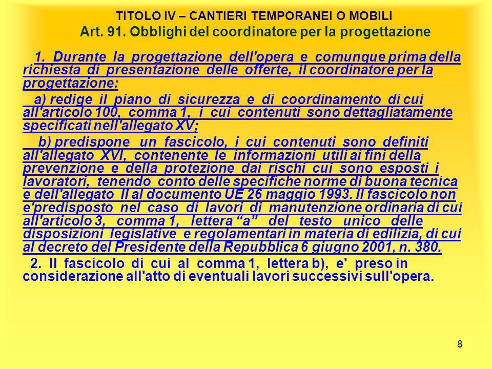 9 TITOLO IV – CANTIERI TEMPORANEI O MOBILI Art.92.