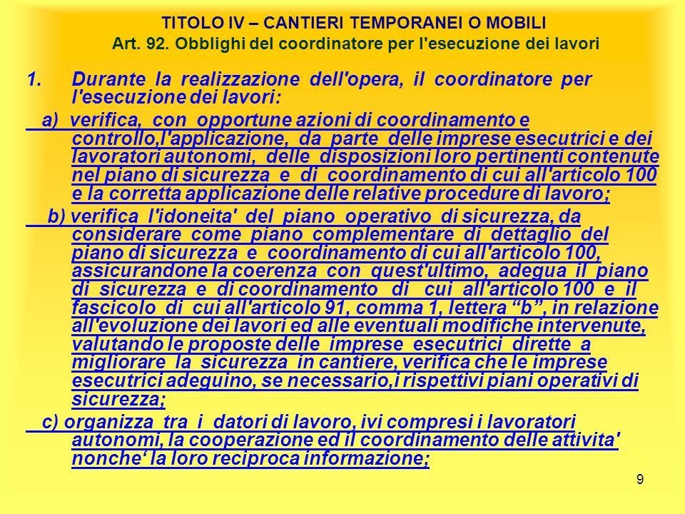 10 TITOLO IV – CANTIERI TEMPORANEI O MOBILI Art.92.