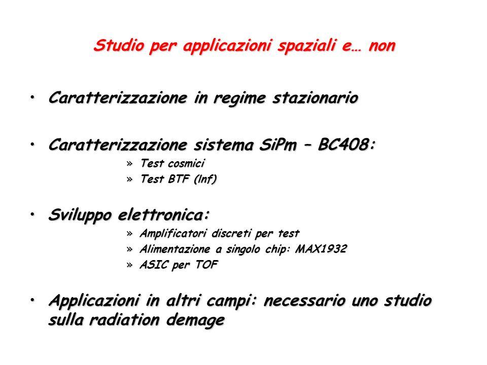 Studio per applicazioni spaziali e… non Caratterizzazione in regime stazionarioCaratterizzazione in regime stazionario Caratterizzazione sistema SiPm