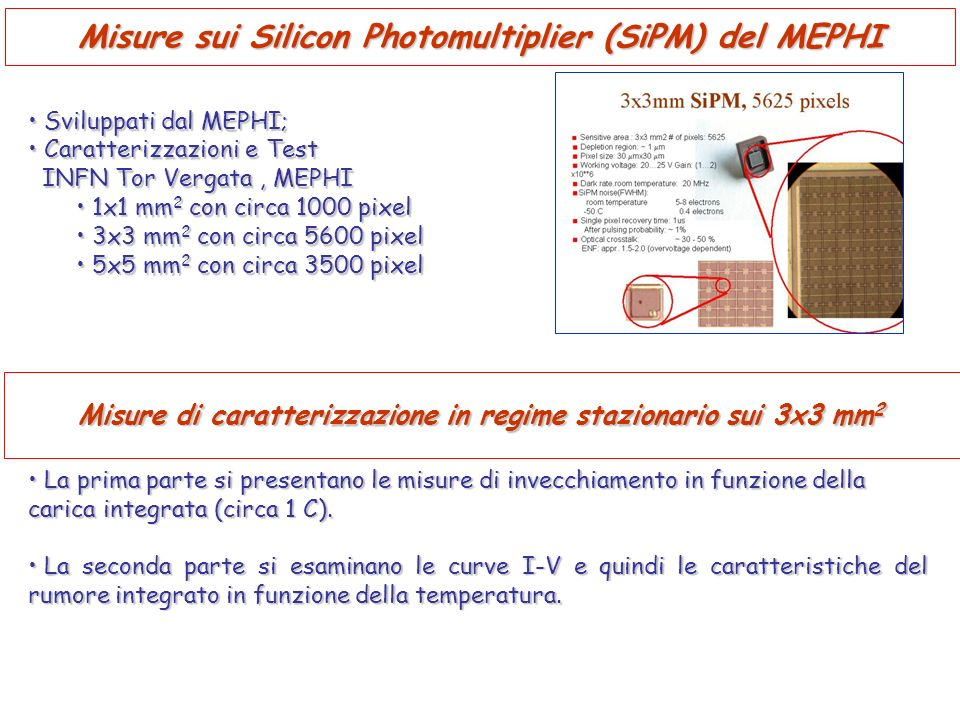 Misure sui Silicon Photomultiplier (SiPM) del MEPHI Sviluppati dal MEPHI; Sviluppati dal MEPHI; Caratterizzazioni e Test Caratterizzazioni e Test INFN