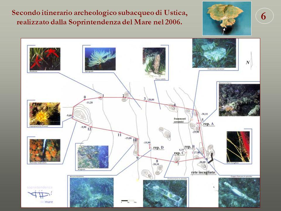 6 Secondo itinerario archeologico subacqueo di Ustica, realizzato dalla Soprintendenza del Mare nel 2006.