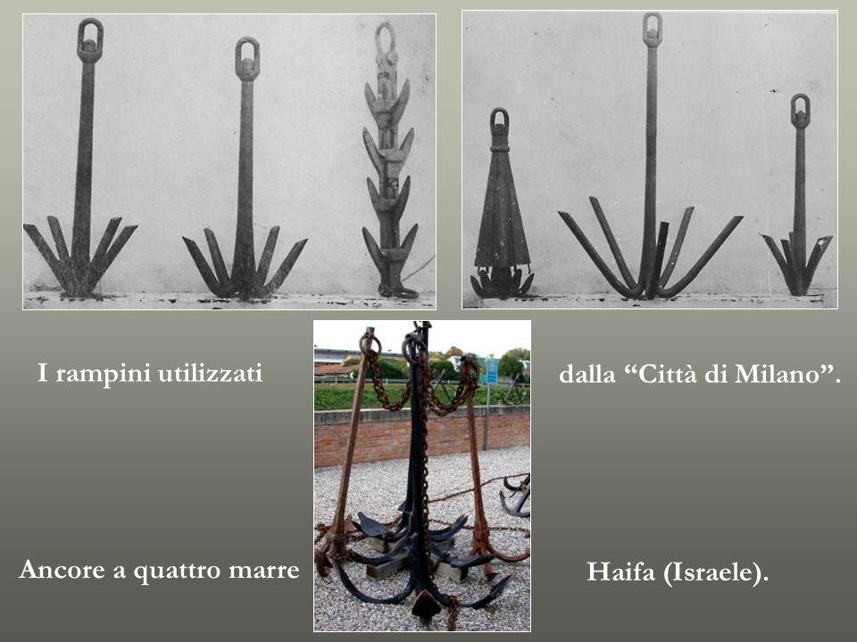 I rampini utilizzati dalla Città di Milano. Ancore a quattro marre Haifa (Israele).