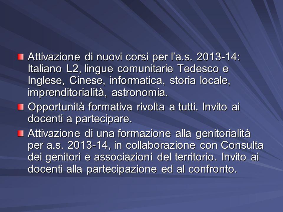 Attivazione di nuovi corsi per la.s. 2013-14: Italiano L2, lingue comunitarie Tedesco e Inglese, Cinese, informatica, storia locale, imprenditorialità