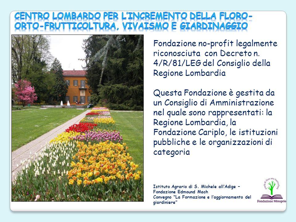 Fondazione no-profit legalmente riconosciuta con Decreto n. 4/R/81/LEG del Consiglio della Regione Lombardia Questa Fondazione è gestita da un Consigl
