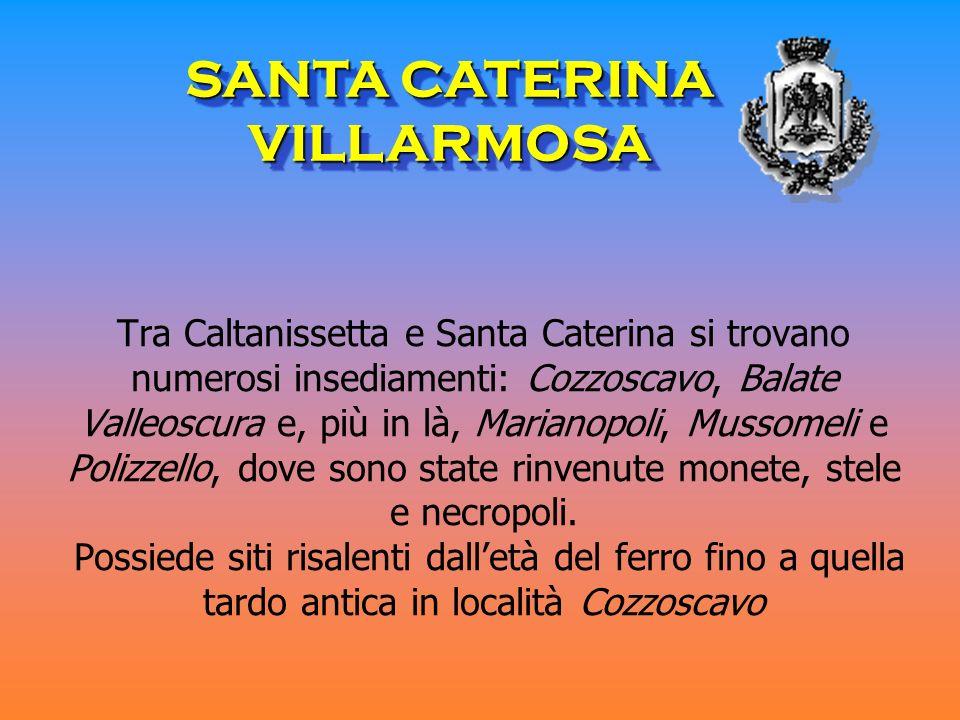 Tra Caltanissetta e Santa Caterina si trovano numerosi insediamenti: Cozzoscavo, Balate Valleoscura e, più in là, Marianopoli, Mussomeli e Polizzello,