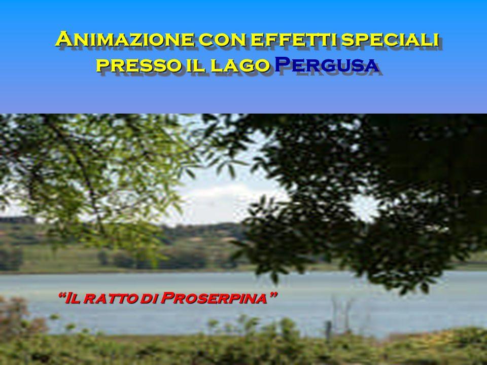 Animazione con effetti speciali presso il lago Animazione con effetti speciali presso il lago Pergusa Il ratto di Proserpina