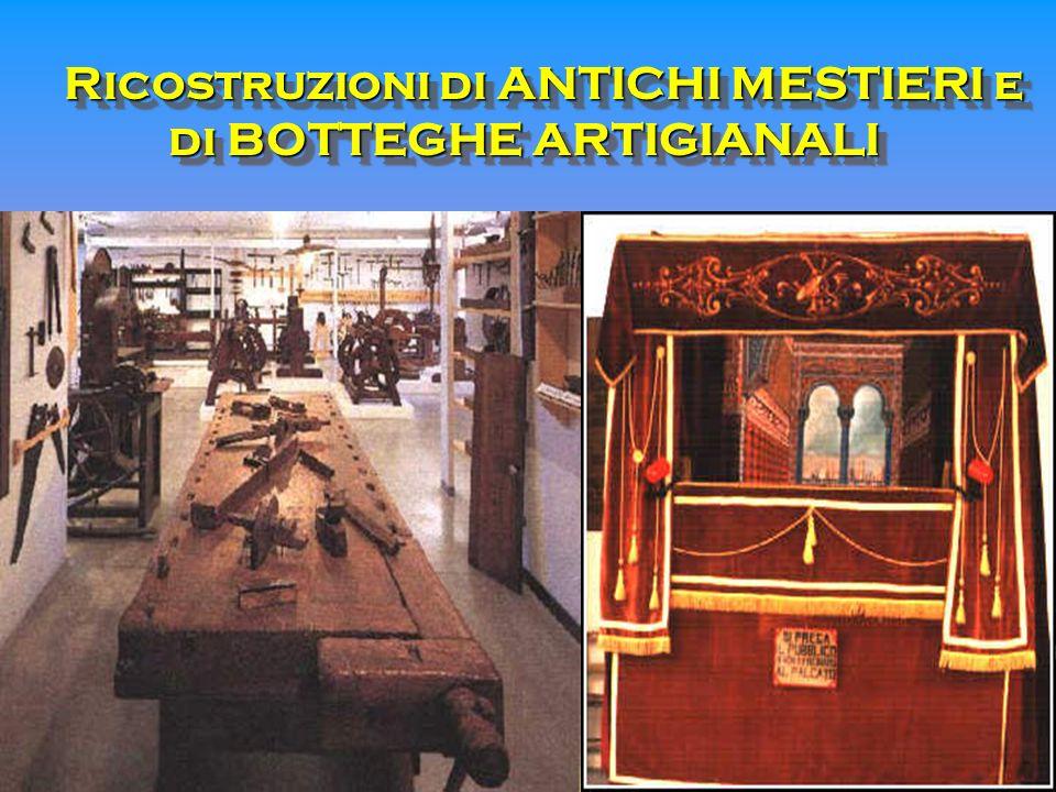 Ricostruzioni di ANTICHI MESTIERI e di BOTTEGHE ARTIGIANALI Ricostruzioni di ANTICHI MESTIERI e di BOTTEGHE ARTIGIANALI