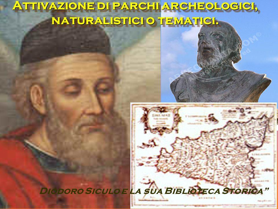 Attivazione di parchi archeologici, naturalistici o tematici. Diodoro Siculo e la sua Biblioteca Storica