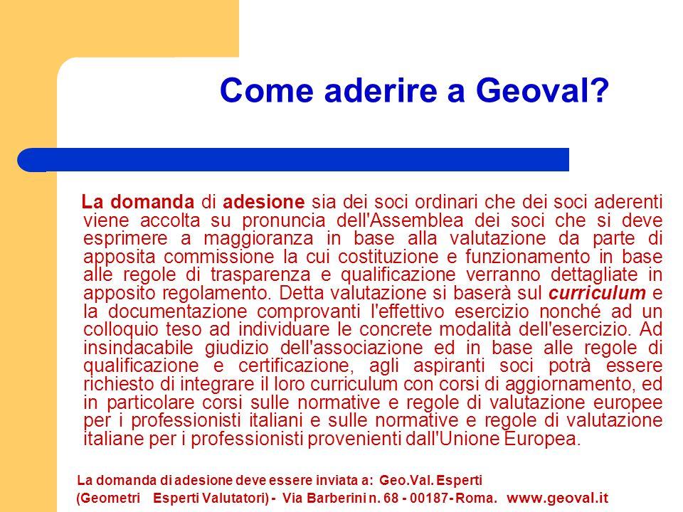 Come aderire a Geoval? La domanda di adesione sia dei soci ordinari che dei soci aderenti viene accolta su pronuncia dell'Assemblea dei soci che si de