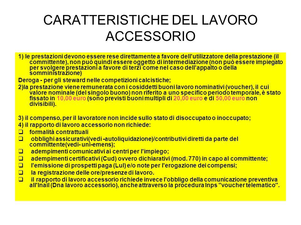 CARATTERISTICHE DEL LAVORO ACCESSORIO 1) le prestazioni devono essere rese direttamente a favore dell'utilizzatore della prestazione (il committente),