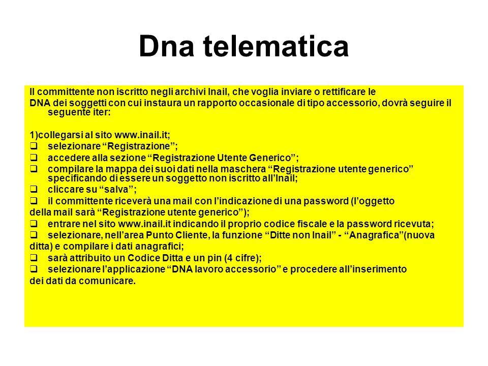 Dna telematica Il committente non iscritto negli archivi Inail, che voglia inviare o rettificare le DNA dei soggetti con cui instaura un rapporto occa