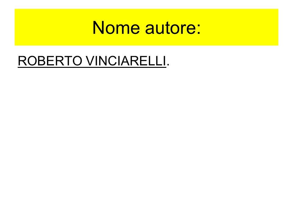 Nome autore: ROBERTO VINCIARELLI.