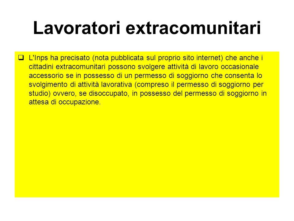 Lavoratori extracomunitari L'Inps ha precisato (nota pubblicata sul proprio sito internet) che anche i cittadini extracomunitari possono svolgere atti