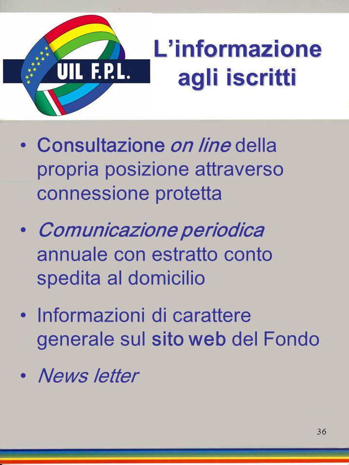 36 Linformazione agli iscritti Consultazione on line della propria posizione attraverso connessione protetta Comunicazione periodica annuale con estra