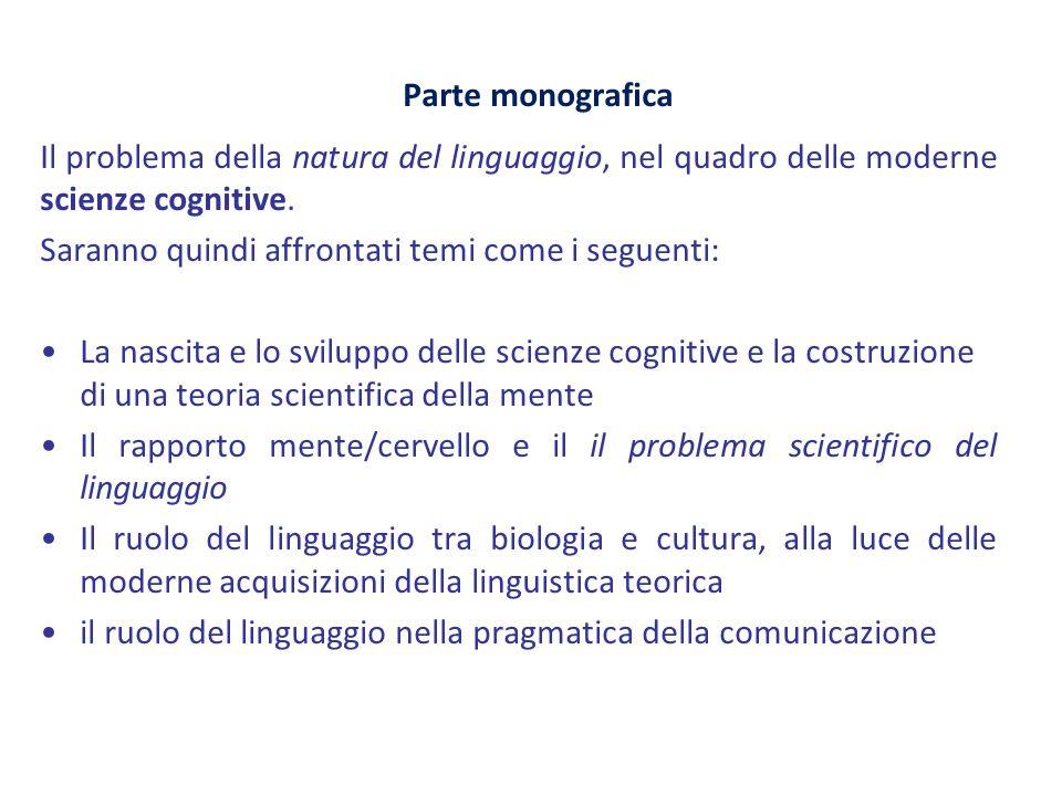 Bibliografia per la parte monografica D.Marconi, Filosofia e scienza cognitiva, Laterza 2001 E.