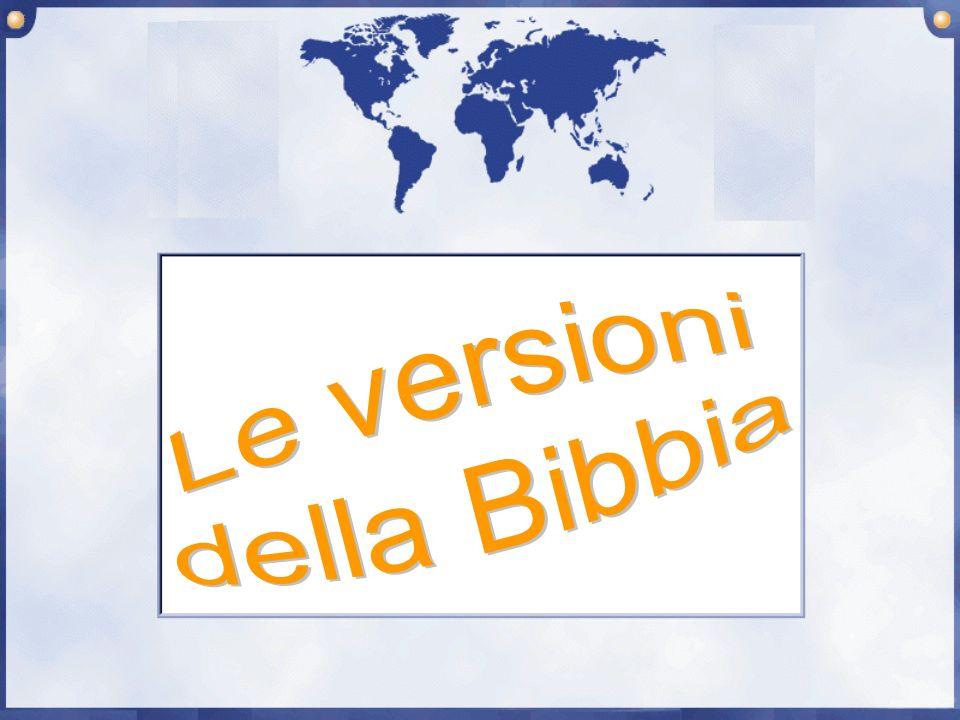Ci sono molte versioni antiche della Bibbia.Le più importanti sono: Fatta nel III sec.