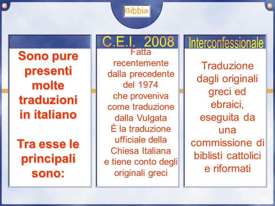 Sono pure presenti molte traduzioni in italiano Tra esse le principali sono: Fatta recentemente dalla precedente del 1974 che proveniva come traduzion