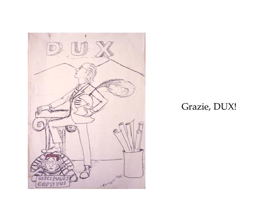 Grazie, DUX!