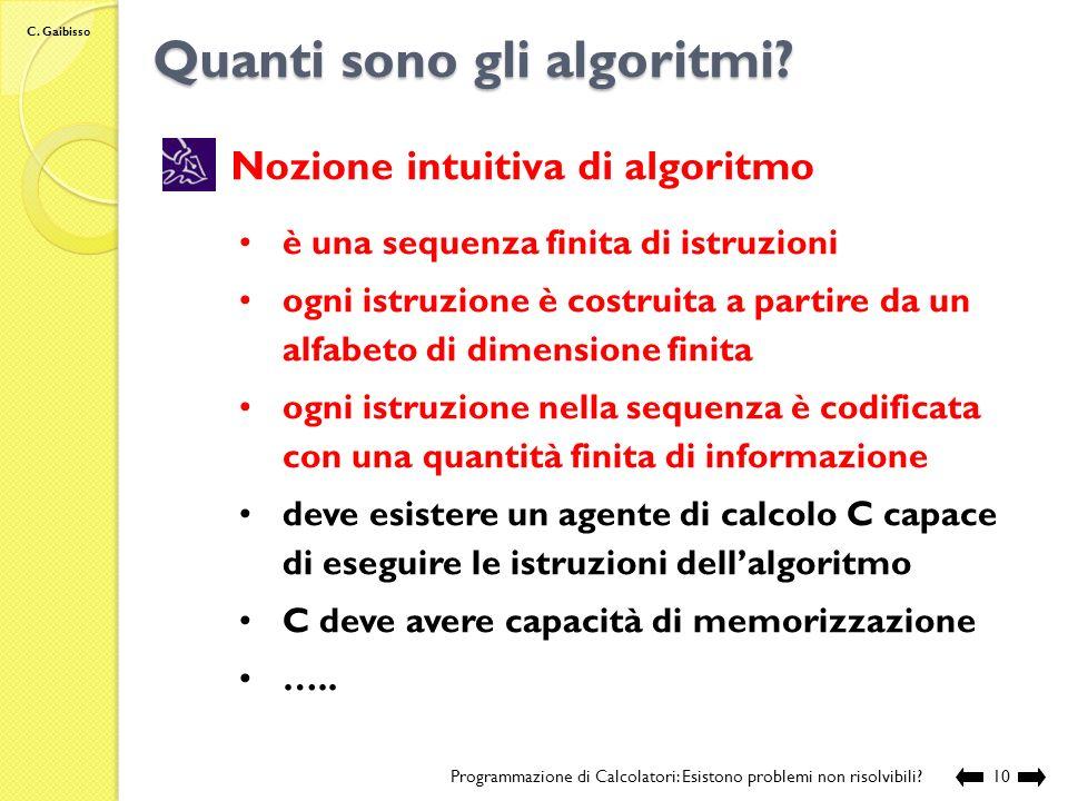 C. Gaibisso Insiemi numerabili Enumerazione: Programmazione di Calcolatori: Esistono problemi non risolvibili?9 N Elementi di A 0a0a0 1a1a1 2a2a2 …. n