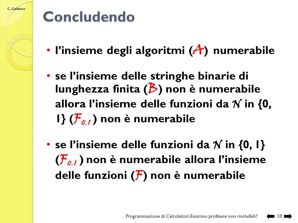 C. Gaibisso Quante sono le funzioni? Programmazione di Calcolatori: Esistono problemi non risolvibili?17 7.di conseguenza possiamo affermare che non e