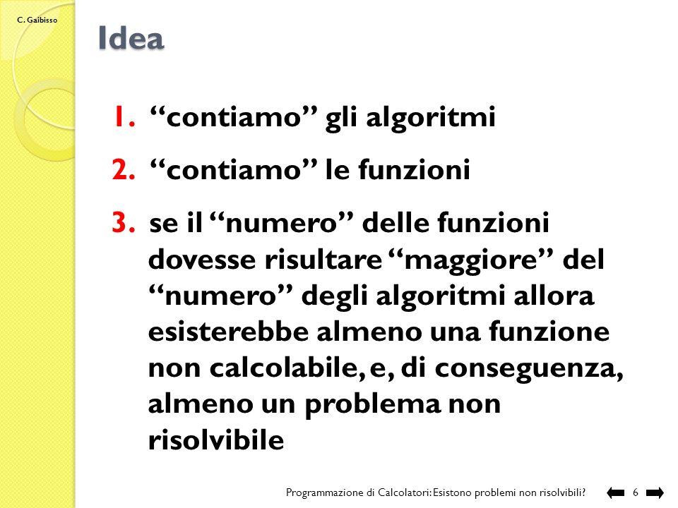 C. Gaibisso Esempio Programmazione di Calcolatori: Esistono problemi non risolvibili?5 Informazione esplicita Informazione implicita 0, 00 1, 01 0, 11