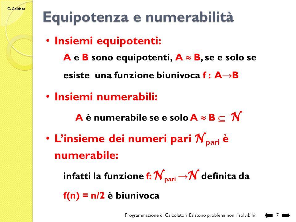 C. Gaibisso Idea Programmazione di Calcolatori: Esistono problemi non risolvibili?6 1.contiamo gli algoritmi 2.contiamo le funzioni 3.se il numero del