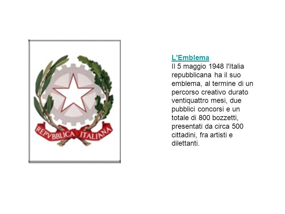L'Emblema Il 5 maggio 1948 l'Italia repubblicana ha il suo emblema, al termine di un percorso creativo durato ventiquattro mesi, due pubblici concorsi