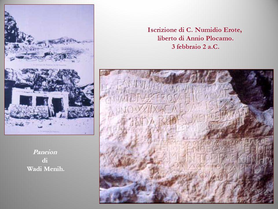 Paneion di Wadi Menih. Iscrizione di C. Numidio Erote, liberto di Annio Plocamo. 3 febbraio 2 a.C.