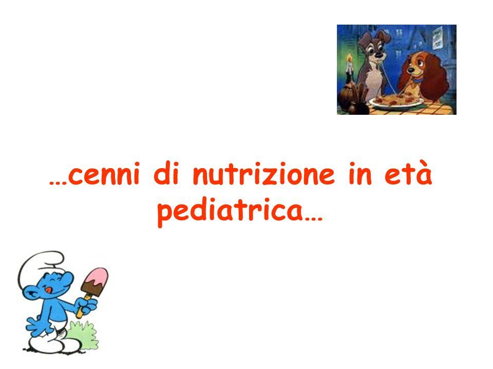 …cenni di nutrizione in età pediatrica…