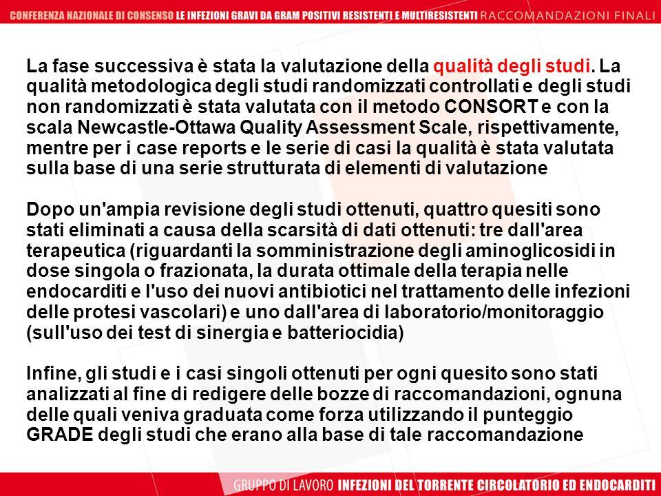 La fase successiva è stata la valutazione della qualità degli studi. La qualità metodologica degli studi randomizzati controllati e degli studi non ra