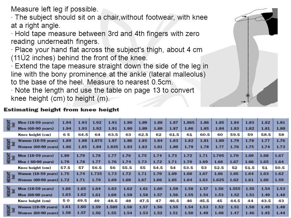 Measure left leg if possible.