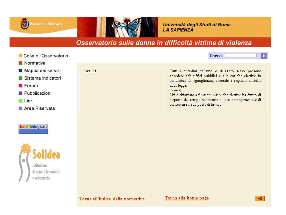 Art. 51Tutti i cittadini dell'uno o dell'altro sesso possono accedere agli uffici pubblici e alle cariche elettive in condizioni di eguaglianza, secon