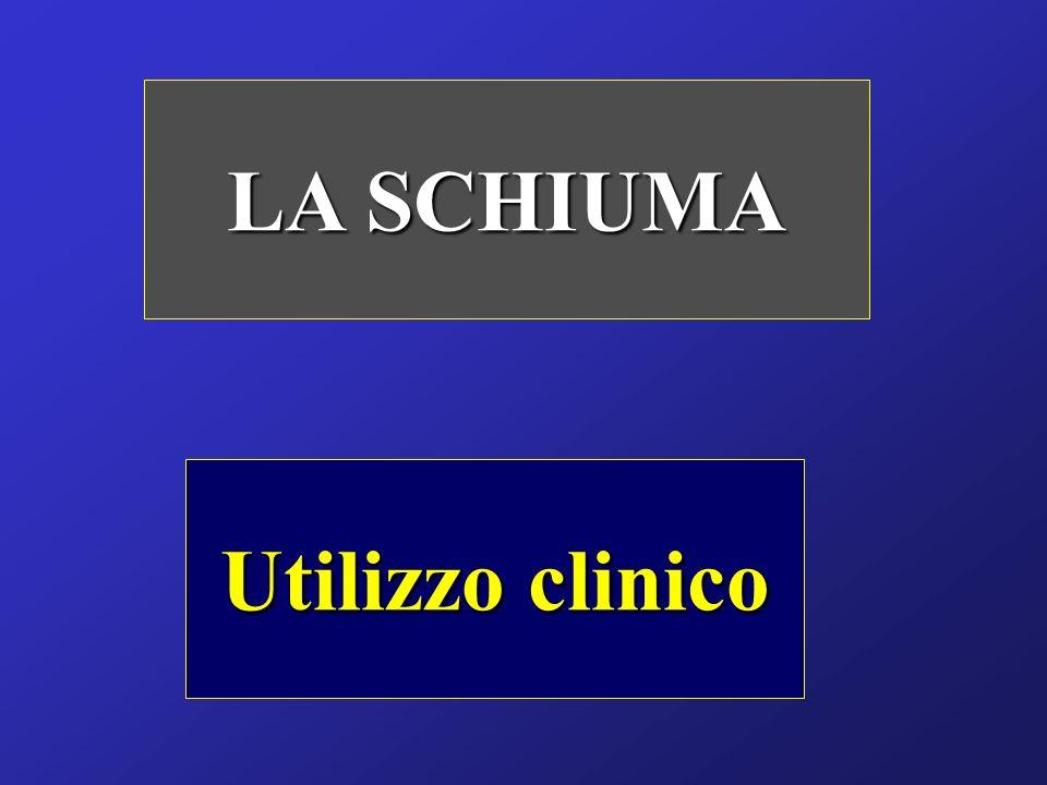 Utilizzo clinico LA SCHIUMA