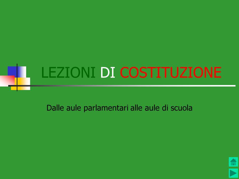 LEZIONI DI COSTITUZIONE Dalle aule parlamentari alle aule di scuola