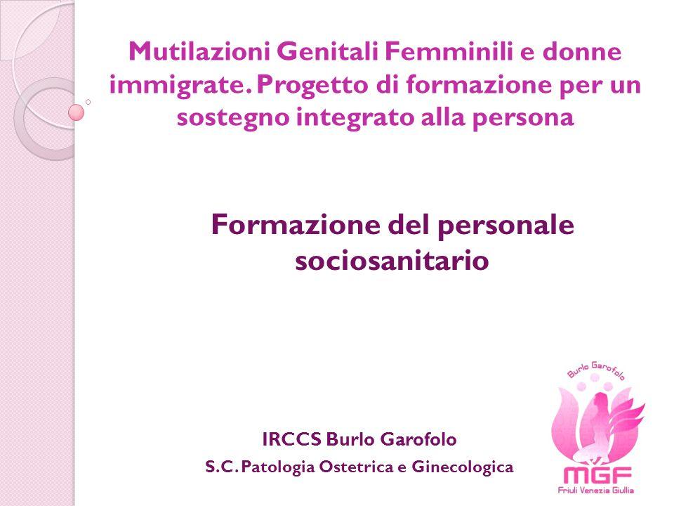 Mutilazioni Genitali Femminili e donne immigrate. Progetto di formazione per un sostegno integrato alla persona Formazione del personale sociosanitari