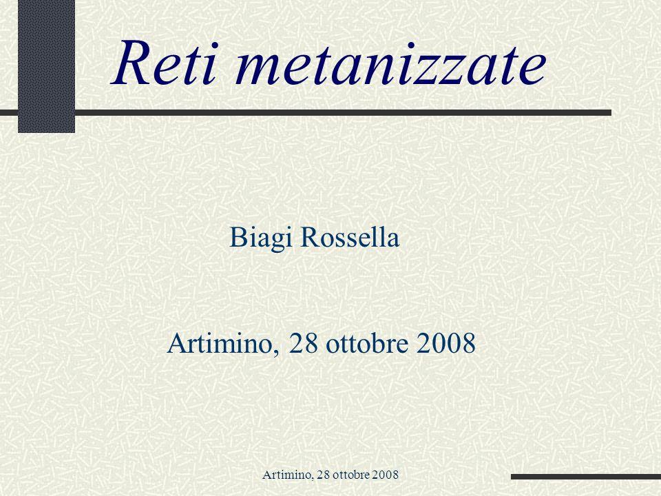 Artimino, 28 ottobre 2008 Reti metanizzate Biagi Rossella Artimino, 28 ottobre 2008