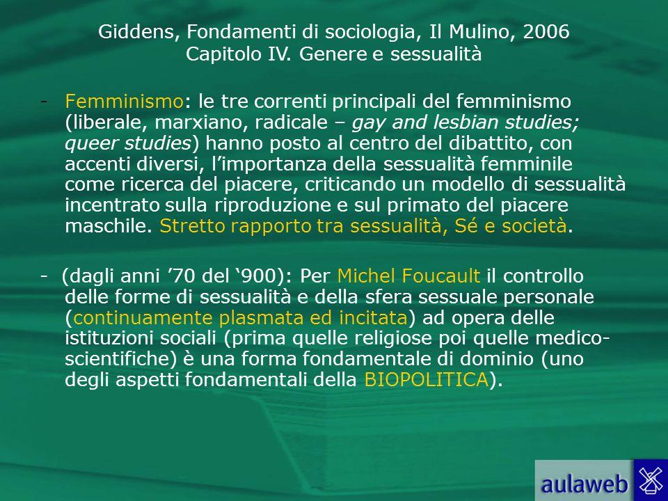 Giddens, Fondamenti di sociologia, Il Mulino, 2006 Capitolo IV. Genere e sessualità -Femminismo: le tre correnti principali del femminismo (liberale,