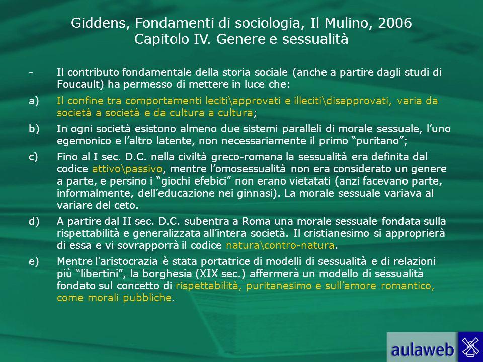 Giddens, Fondamenti di sociologia, Il Mulino, 2006 Capitolo IV. Genere e sessualità -Il contributo fondamentale della storia sociale (anche a partire