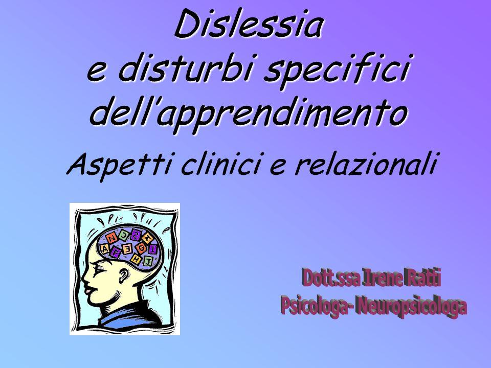 Dislessia e disturbi specifici dellapprendimento Aspetti clinici e relazionali