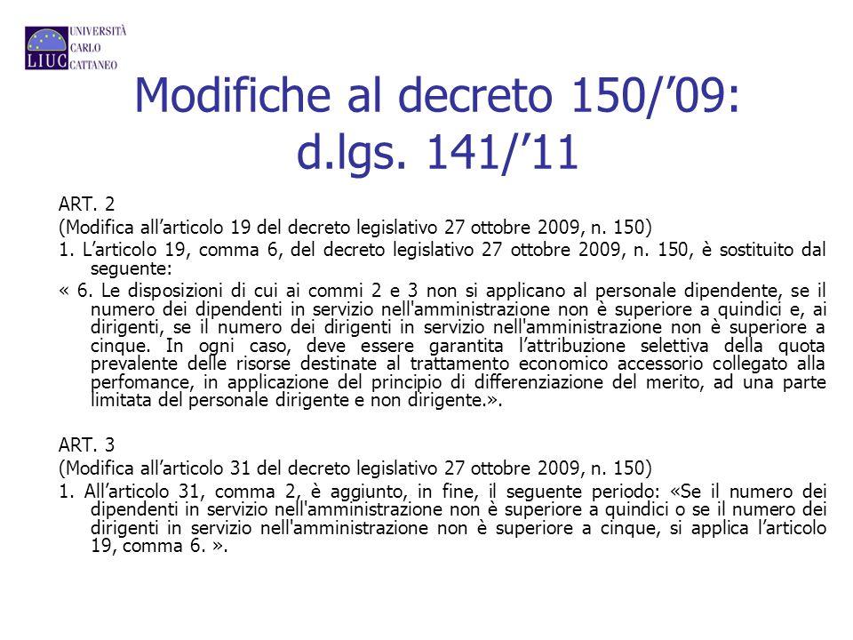Modifiche al decreto 150/09: d.lgs. 141/11 ART. 2 (Modifica allarticolo 19 del decreto legislativo 27 ottobre 2009, n. 150) 1. Larticolo 19, comma 6,