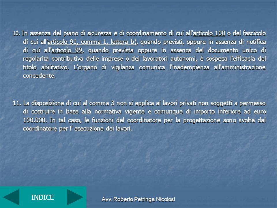 Avv. Roberto Petringa Nicolosi 10. In assenza del piano di sicurezza e di coordinamento di cui all'articolo 100 o del fascicolo di cui all'articolo 91