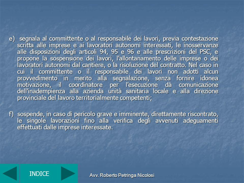 Avv. Roberto Petringa Nicolosi e) segnala al committente o al responsabile dei lavori, previa contestazione scritta alle imprese e ai lavoratori auton