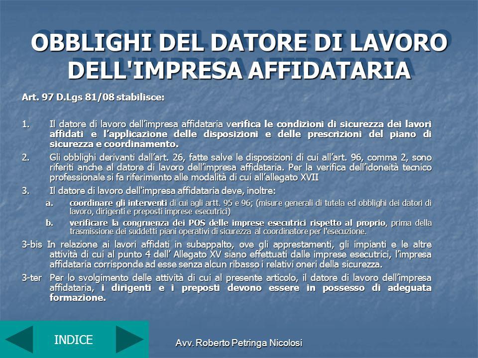 Avv. Roberto Petringa Nicolosi OBBLIGHI DEL DATORE DI LAVORO DELL'IMPRESA AFFIDATARIA Art. 97 D.Lgs 81/08 stabilisce: 1.Il datore di lavoro dellimpres