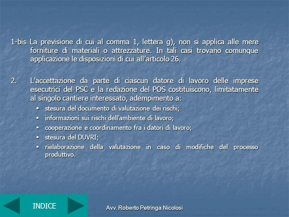 Avv. Roberto Petringa Nicolosi 1-bis La previsione di cui al comma 1, lettera g), non si applica alle mere forniture di materiali o attrezzature. In t