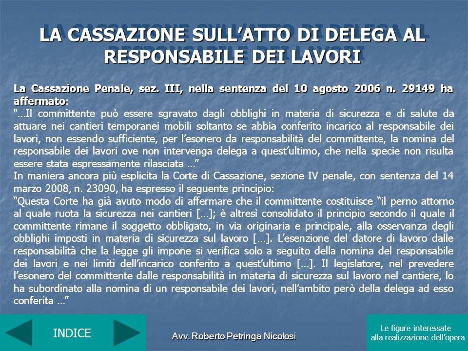Avv. Roberto Petringa Nicolosi INDICE Le figure interessate alla realizzazione dellopera La Cassazione Penale, sez. III, nella sentenza del 10 agosto